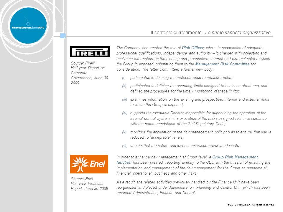 © 2010 Protiviti Srl. All rights reserved Il contesto di riferimento - Le prime risposte organizzative In order to enhance risk management at Group le