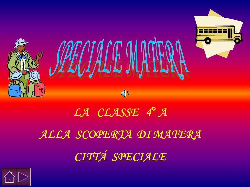 1 LA CLASSE 4° A ALLA SCOPERTA DI MATERA CITTÁ SPECIALE