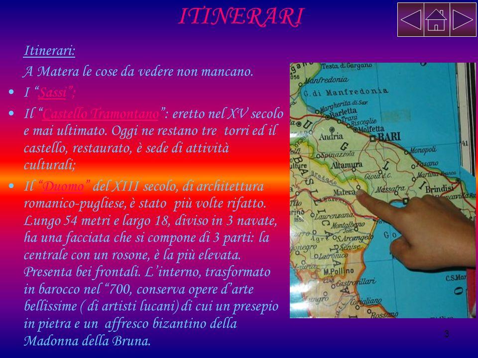 4 I Sassi Matera è una città ricca di storia e tradizioni, così come un po tutta la Lucania.