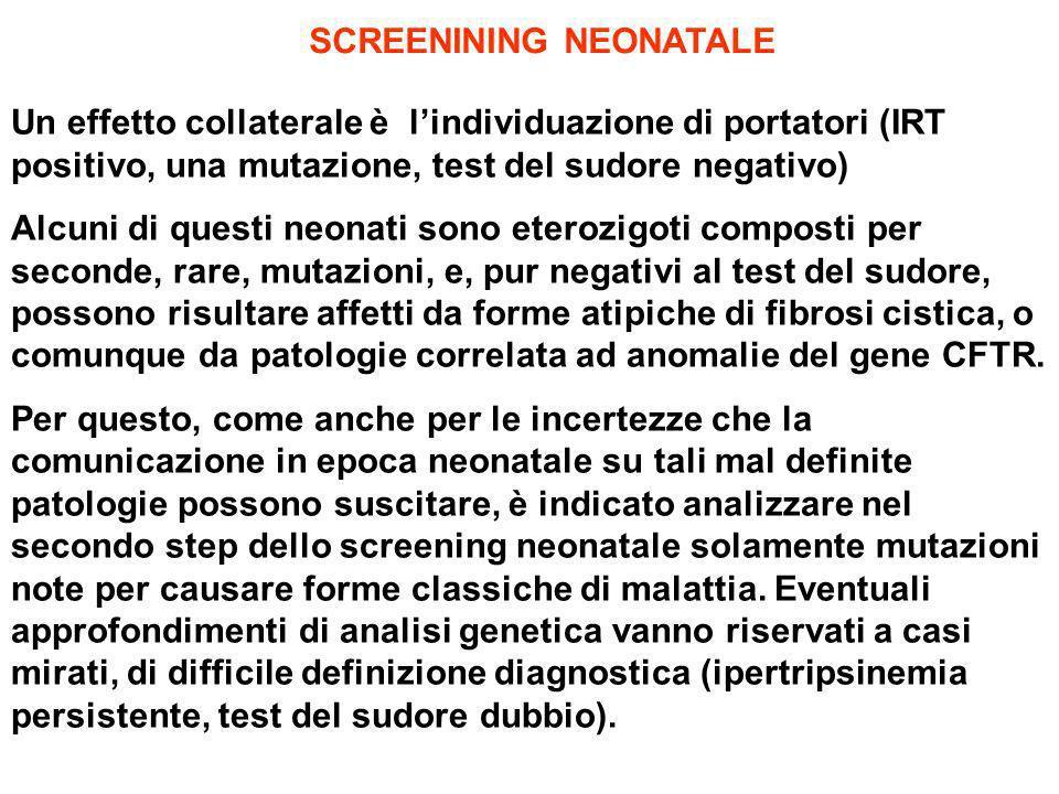 Un effetto collaterale è lindividuazione di portatori (IRT positivo, una mutazione, test del sudore negativo) Alcuni di questi neonati sono eterozigot