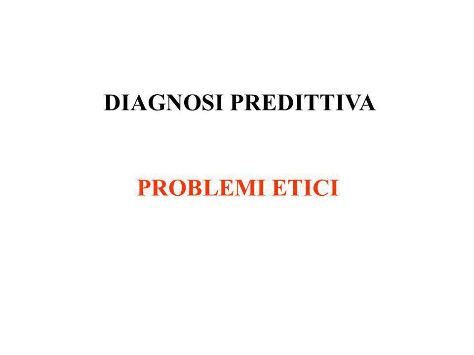 DIAGNOSI PREDITTIVA PROBLEMI ETICI