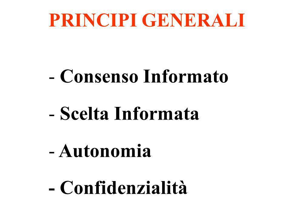 PRINCIPI GENERALI - Consenso Informato - Scelta Informata - Autonomia - Confidenzialità