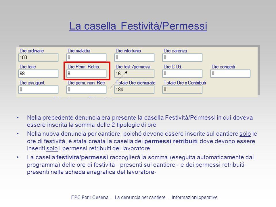 La casella Festività/Permessi Nella precedente denuncia era presente la casella Festività/Permessi in cui doveva essere inserita la somma delle 2 tipo