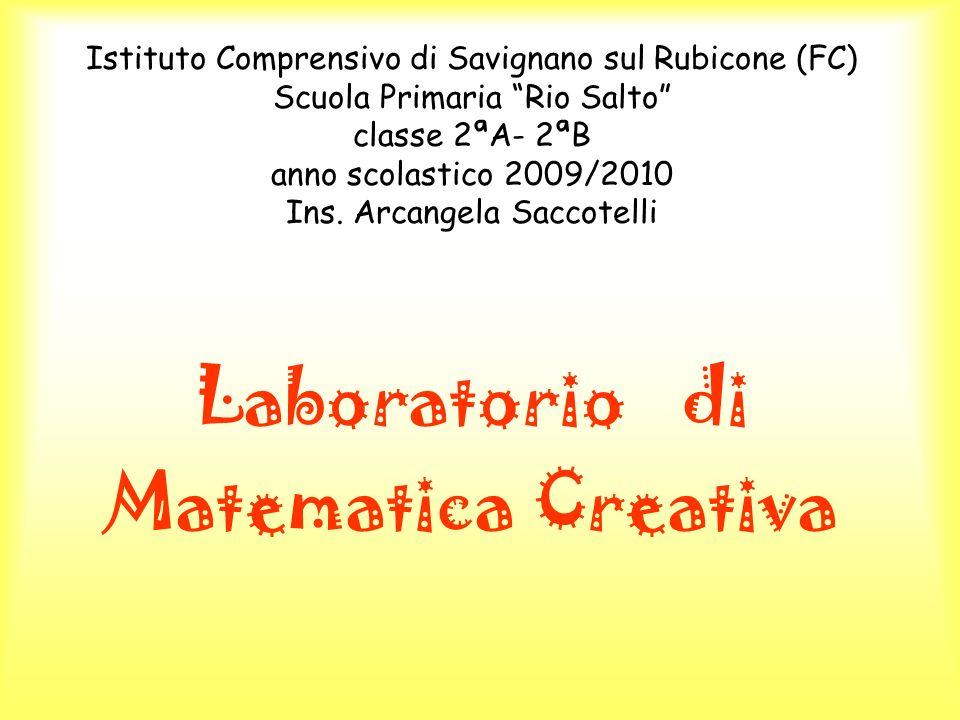 Istituto Comprensivo di Savignano sul Rubicone (FC) Scuola Primaria Rio Salto classe 2ªA- 2ªB anno scolastico 2009/2010 Ins. Arcangela Saccotelli Labo