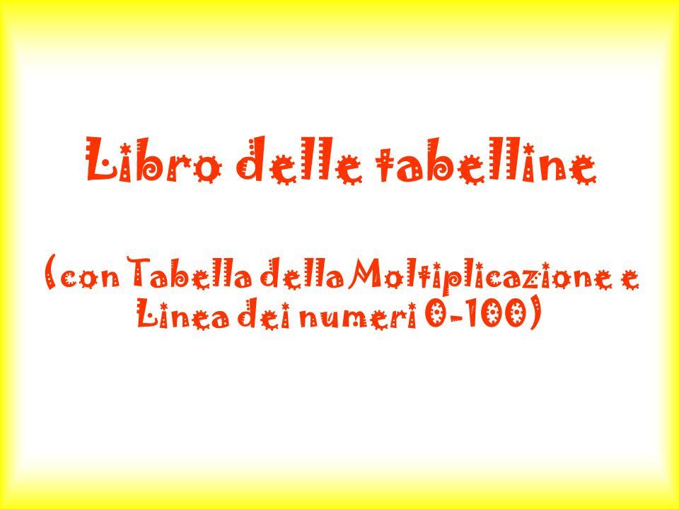 Libro delle tabelline (con Tabella della Moltiplicazione e Linea dei numeri 0-100)