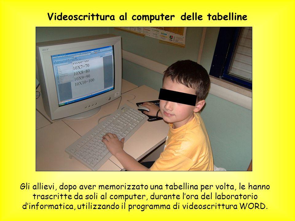 Gli allievi, dopo aver memorizzato una tabellina per volta, le hanno trascritte da soli al computer, durante lora del laboratorio dinformatica, utiliz