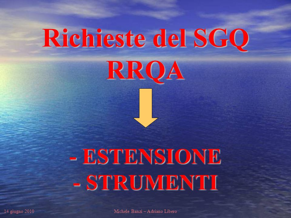 14 giugno 2010Michele Banzi – Adriano Libero - ESTENSIONE - STRUMENTI Richieste del SGQ RRQA