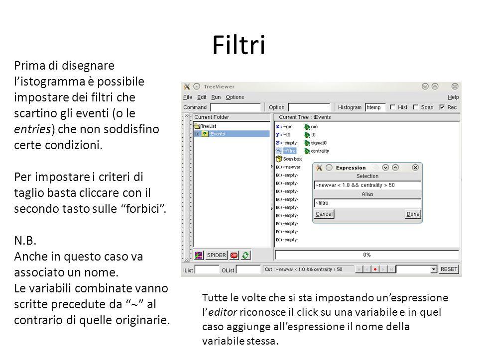 Filtri Prima di disegnare listogramma è possibile impostare dei filtri che scartino gli eventi (o le entries) che non soddisfino certe condizioni.