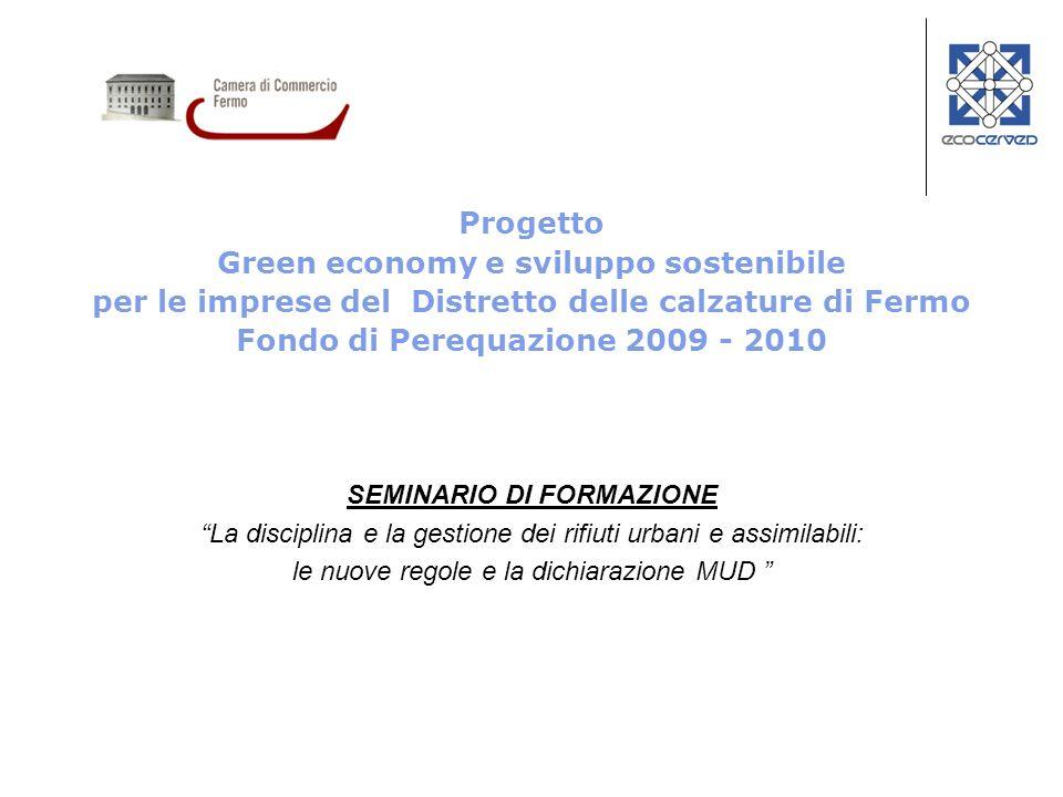 Progetto Green economy e sviluppo sostenibile per le imprese del Distretto delle calzature di Fermo Fondo di Perequazione 2009 - 2010 SEMINARIO DI FOR