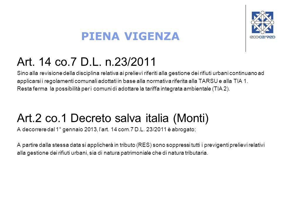PIENA VIGENZA Art. 14 co.7 D.L. n.23/2011 Sino alla revisione della disciplina relativa ai prelievi riferiti alla gestione dei rifiuti urbani continua