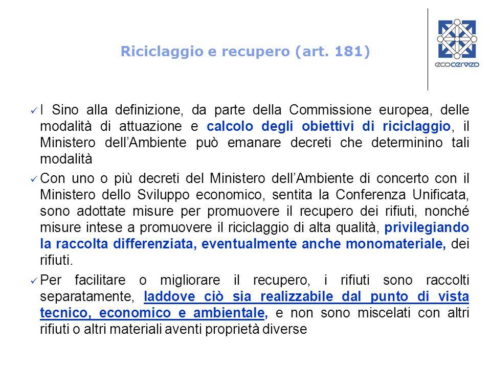 Riciclaggio e recupero (art. 181) I Sino alla definizione, da parte della Commissione europea, delle modalità di attuazione e calcolo degli obiettivi