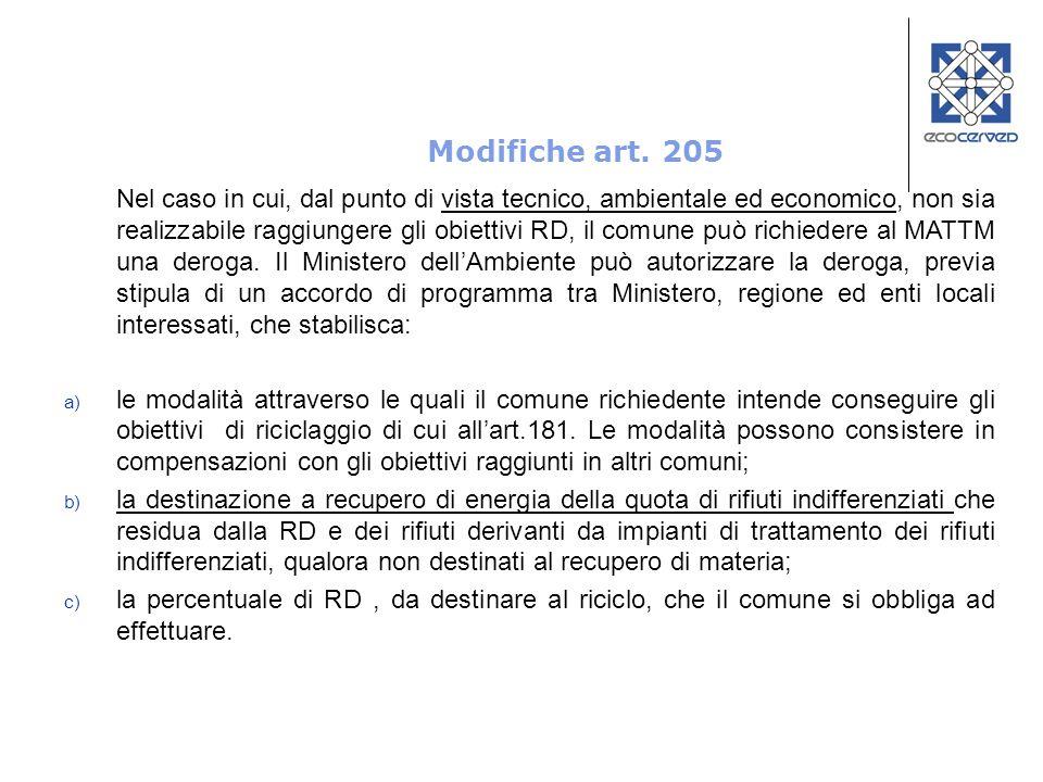 Modifiche art. 205 Nel caso in cui, dal punto di vista tecnico, ambientale ed economico, non sia realizzabile raggiungere gli obiettivi RD, il comune