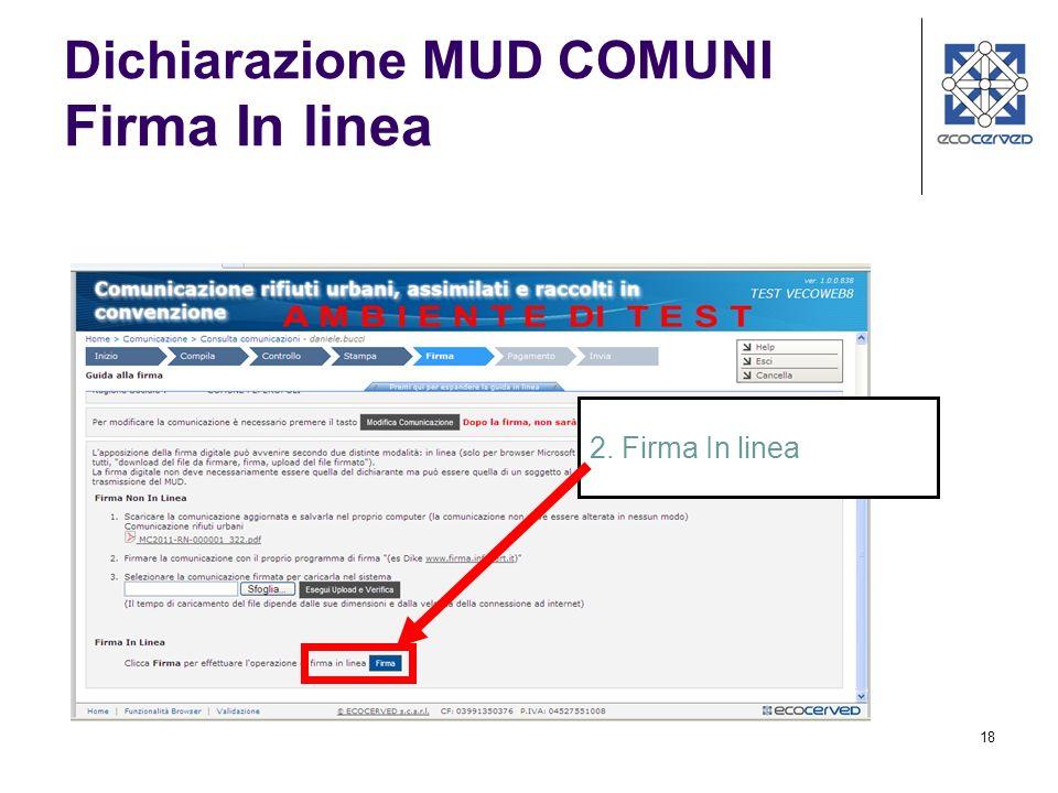 18 Dichiarazione MUD COMUNI Firma In linea 2. Firma In linea