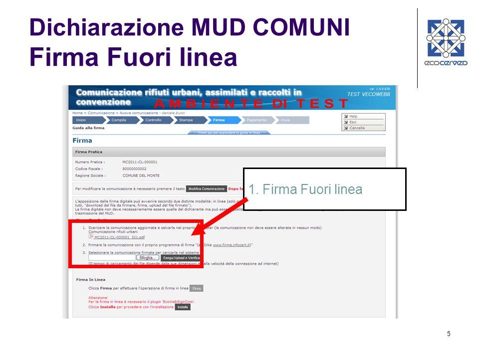 5 Dichiarazione MUD COMUNI Firma Fuori linea 1. Firma Fuori linea