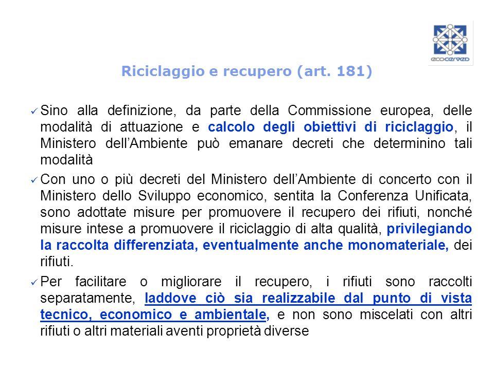 Riciclaggio e recupero (art. 181) Sino alla definizione, da parte della Commissione europea, delle modalità di attuazione e calcolo degli obiettivi di