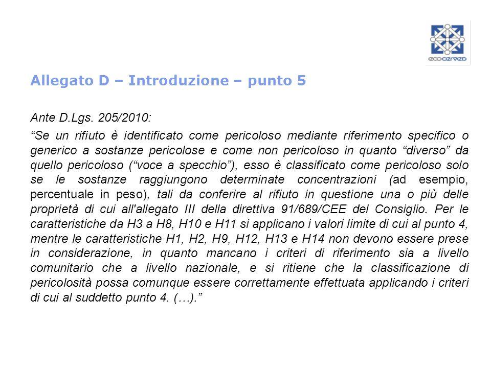 Allegato D – Introduzione – punto 5 Ante D.Lgs. 205/2010: Se un rifiuto è identificato come pericoloso mediante riferimento specifico o generico a sos
