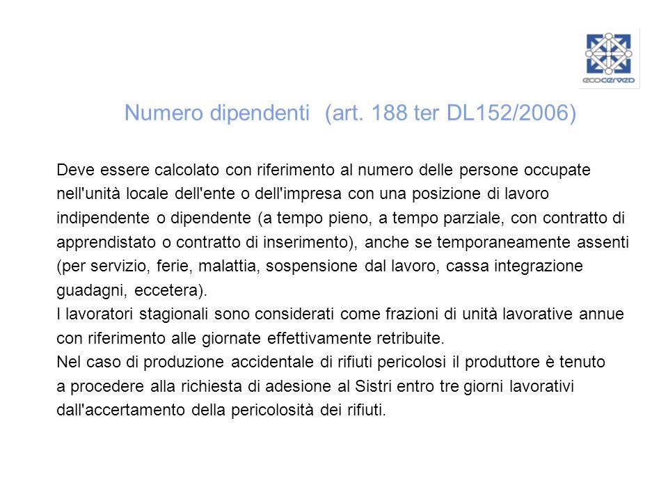 Numero dipendenti (art. 188 ter DL152/2006) Deve essere calcolato con riferimento al numero delle persone occupate nell'unità locale dell'ente o dell'