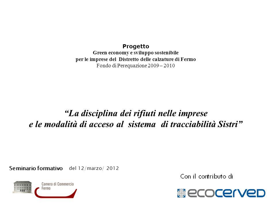Seminario formativo del 12/marzo/ 2012 Progetto Green economy e sviluppo sostenibile per le imprese del Distretto delle calzature di Fermo Fondo di Pe