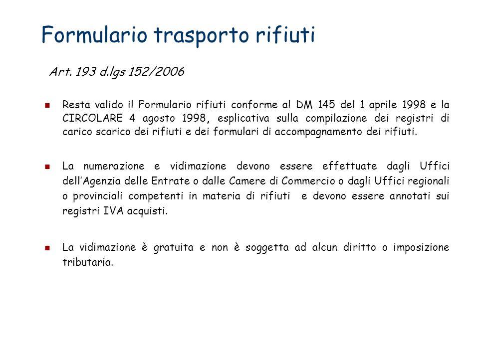 Formulario trasporto rifiuti Resta valido il Formulario rifiuti conforme al DM 145 del 1 aprile 1998 e la CIRCOLARE 4 agosto 1998, esplicativa sulla c