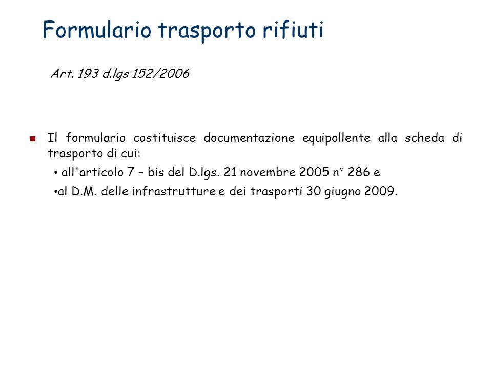 Formulario trasporto rifiuti Il formulario costituisce documentazione equipollente alla scheda di trasporto di cui: all'articolo 7 – bis del D.lgs. 21
