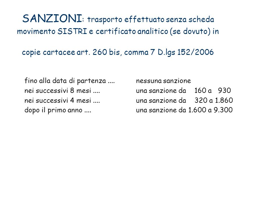 SANZIONI : trasporto effettuato senza scheda movimento SISTRI e certificato analitico (se dovuto) in copie cartacee art. 260 bis, comma 7 D.lgs 152/20