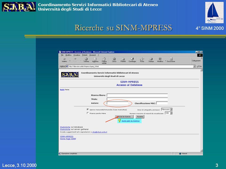Coordinamento Servizi Informatici Bibliotecari di Ateneo Università degli Studi di Lecce 4° SINM 2000 3Lecce, 3.10.2000 Ricerche su SINM-MPRESS