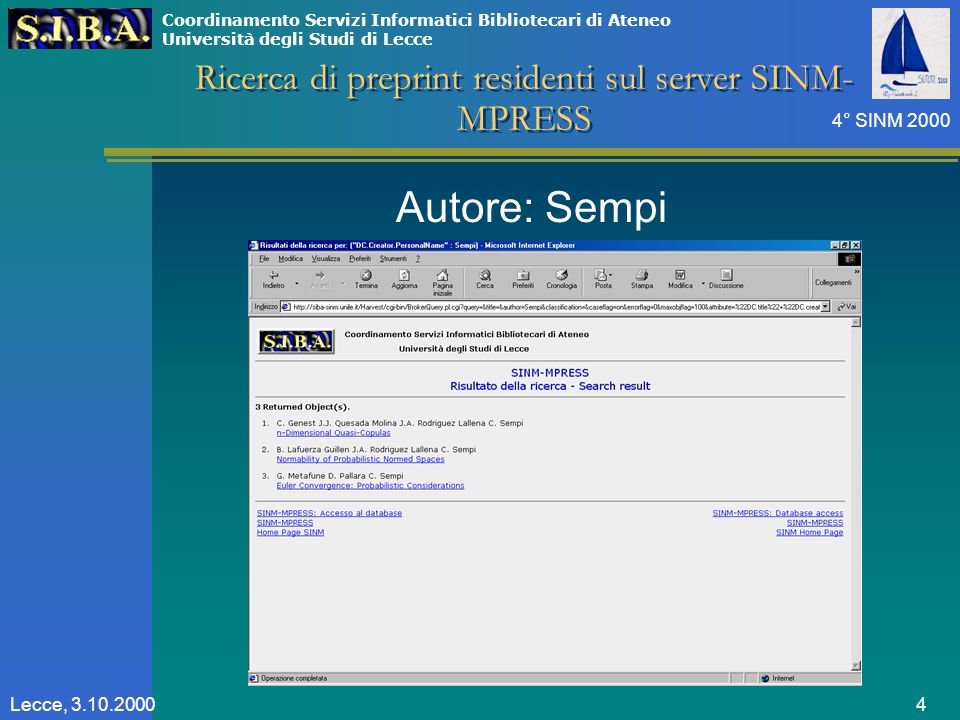 Coordinamento Servizi Informatici Bibliotecari di Ateneo Università degli Studi di Lecce 4° SINM 2000 4Lecce, 3.10.2000 Autore: Sempi Ricerca di preprint residenti sul server SINM- MPRESS