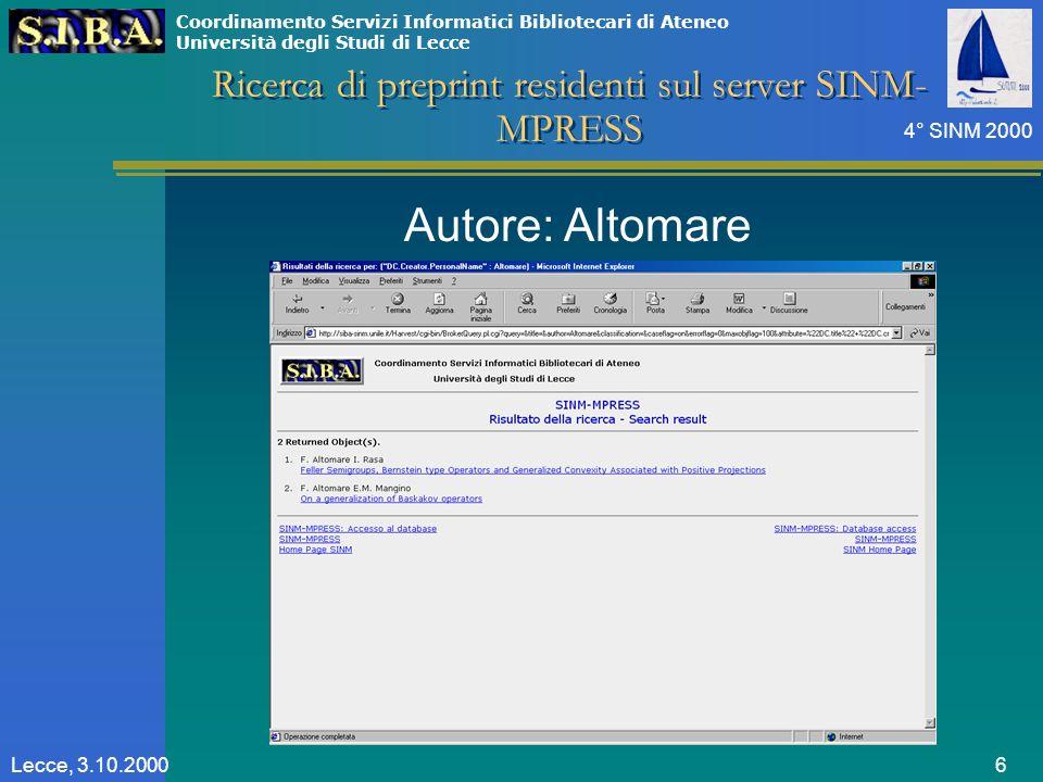 Coordinamento Servizi Informatici Bibliotecari di Ateneo Università degli Studi di Lecce 4° SINM 2000 6Lecce, 3.10.2000 Ricerca di preprint residenti sul server SINM- MPRESS Autore: Altomare