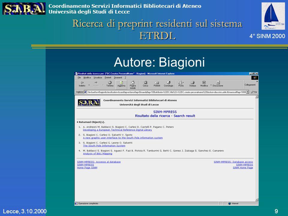 Coordinamento Servizi Informatici Bibliotecari di Ateneo Università degli Studi di Lecce 4° SINM 2000 9Lecce, 3.10.2000 Autore: Biagioni Ricerca di preprint residenti sul sistema ETRDL