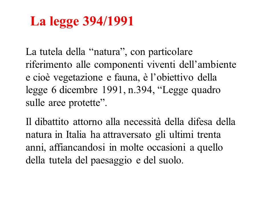 La legge 394/1991 La tutela della natura, con particolare riferimento alle componenti viventi dellambiente e cioè vegetazione e fauna, è lobiettivo de