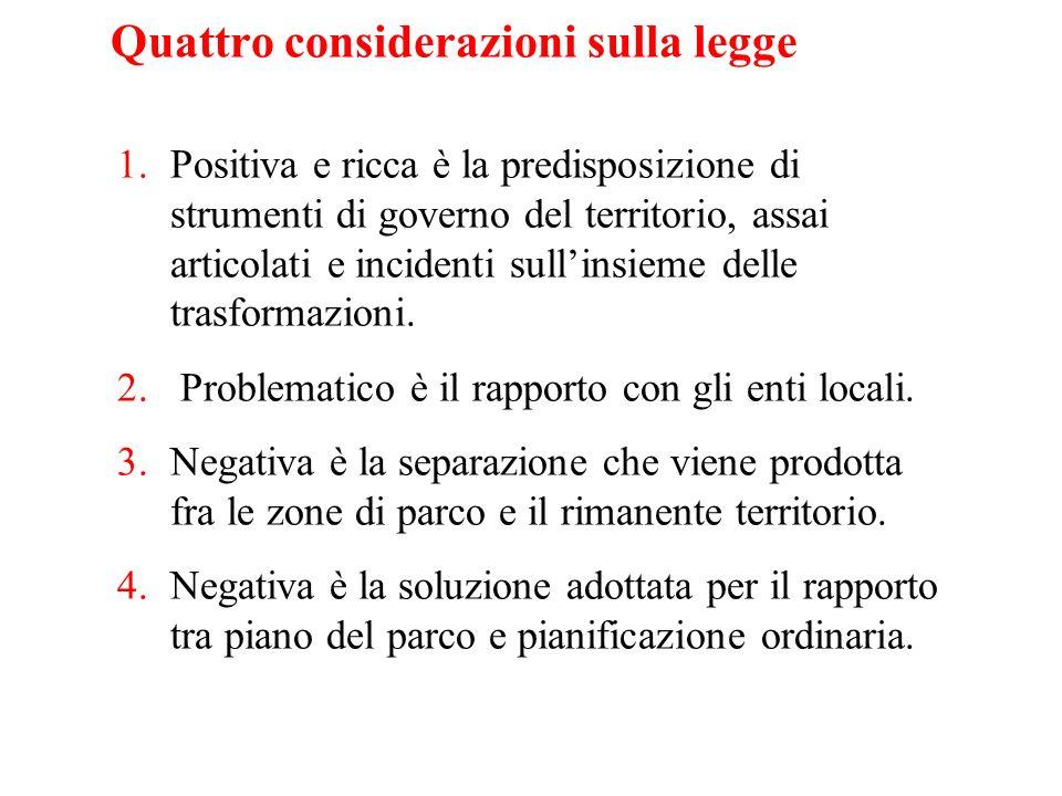 Quattro considerazioni sulla legge 1.Positiva e ricca è la predisposizione di strumenti di governo del territorio, assai articolati e incidenti sullin