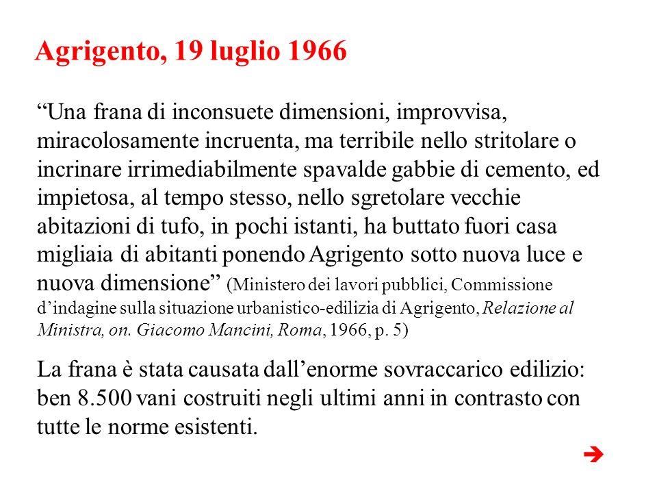 Agrigento, 19 luglio 1966 Una frana di inconsuete dimensioni, improvvisa, miracolosamente incruenta, ma terribile nello stritolare o incrinare irrimed