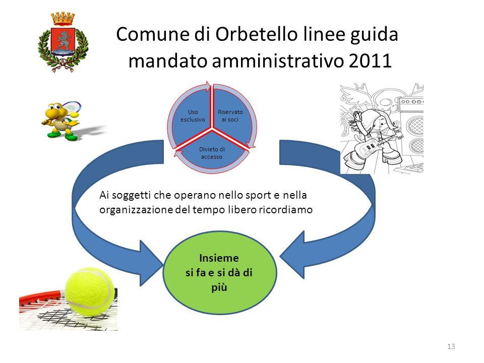 Comune di Orbetello linee guida mandato amministrativo 2011 13 Ai soggetti che operano nello sport e nella organizzazione del tempo libero ricordiamo