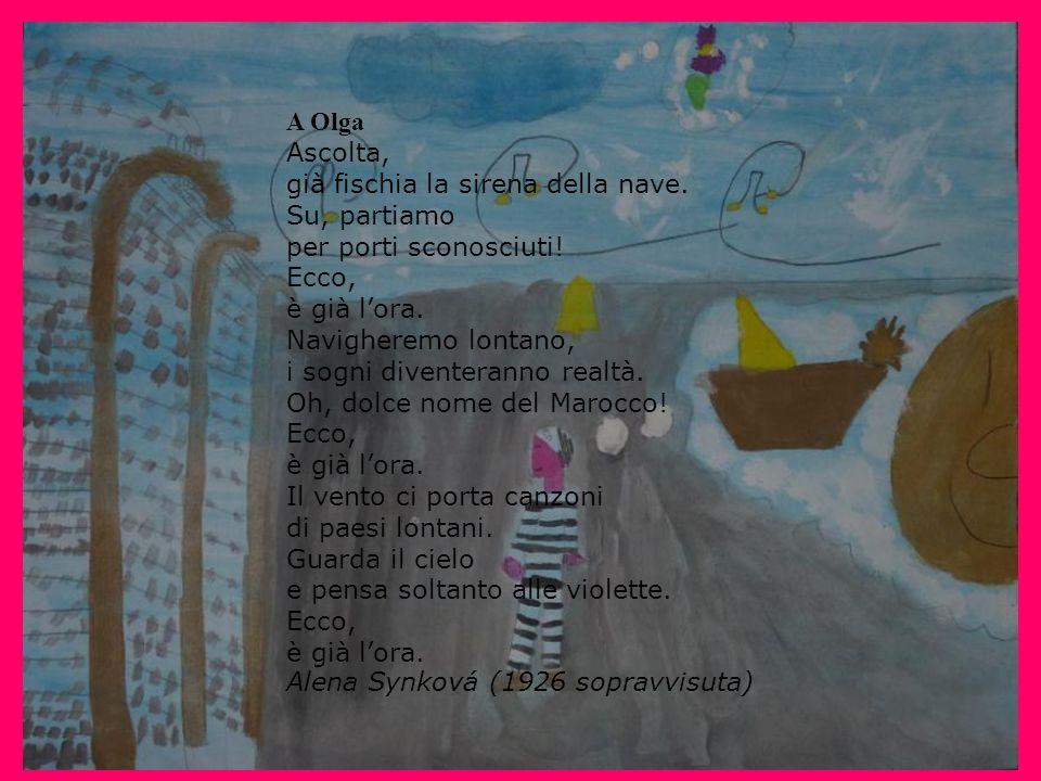 A Olga Ascolta, già fischia la sirena della nave. Su, partiamo per porti sconosciuti! Ecco, è già lora. Navigheremo lontano, i sogni diventeranno real