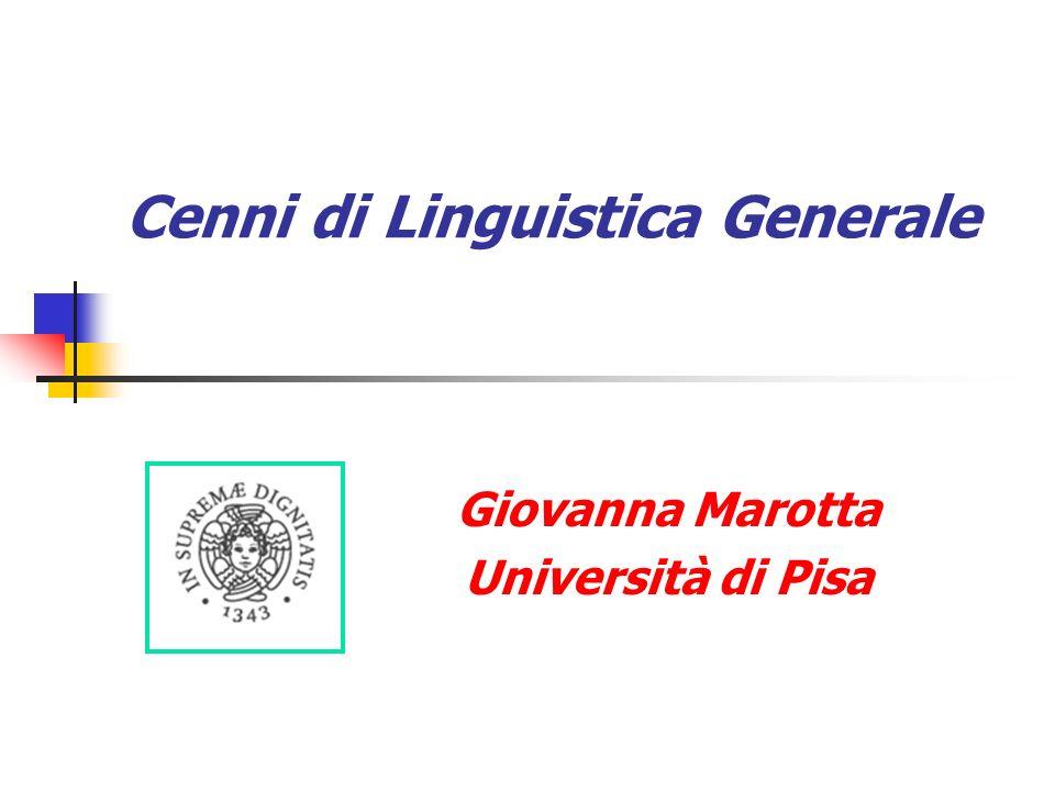 Cenni di Linguistica Generale Giovanna Marotta Università di Pisa