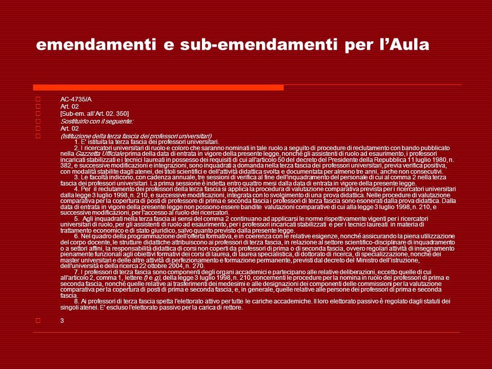 emendamenti e sub-emendamenti per lAula AC-4735/A Art. 02 [Sub-em. allArt. 02. 350] Sostituirlo con il seguente: Art. 02 (Istituzione della terza fasc