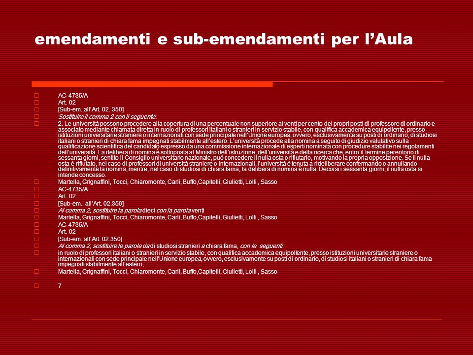 emendamenti e sub-emendamenti per lAula AC-4735/A Art. 02 [Sub-em. allArt. 02. 350] Sostituire il comma 2 con il seguente: 2. Le università possono pr