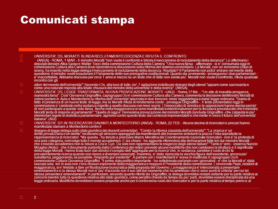 Comunicati stampa UNIVERSITA': DS, MORATTI BLINDA RECLUTAMENTO DOCENZA E RIFIUTA IL CONFRONTO (ANSA) - ROMA, 1 MAR - Il ministro Moratti ''non vuole i
