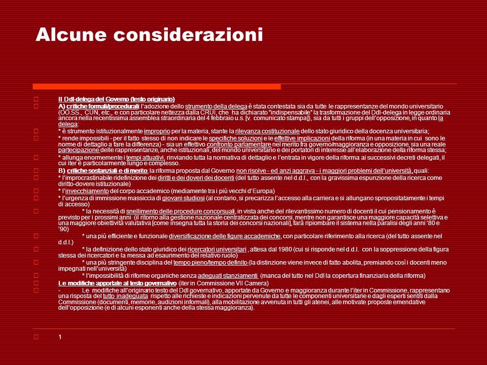 Alcune considerazioni Il Ddl-delega del Governo (testo originario) A) critiche formali/procedurali: ladozione dello strumento della delega è stata con