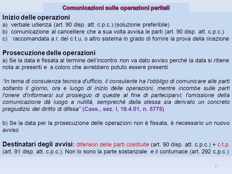 17 Inizio delle operazioni a)verbale udienza (art. 90 disp. att. c.p.c.) (soluzione preferibile) b)comunicazione al cancelliere che a sua volta avvisa