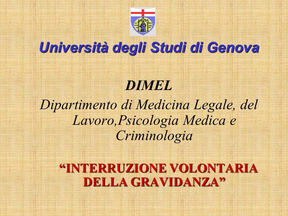 Università degli Studi di Genova DIMEL Dipartimento di Medicina Legale, del Lavoro,Psicologia Medica e Criminologia INTERRUZIONE VOLONTARIA DELLA GRAV
