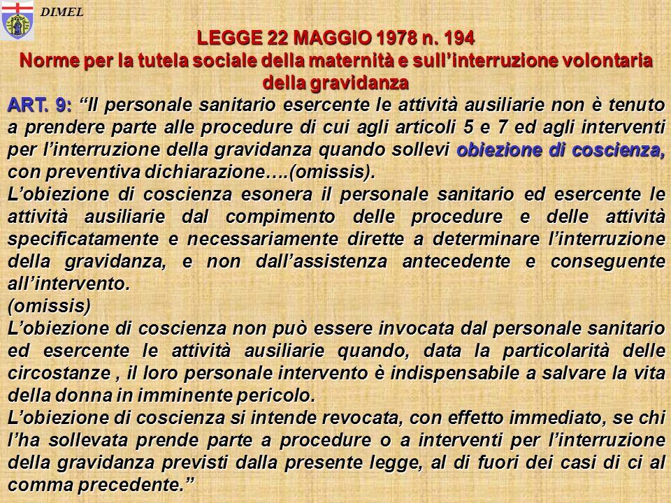 LEGGE 22 MAGGIO 1978 n. 194 Norme per la tutela sociale della maternità e sullinterruzione volontaria della gravidanza ART. 9: Il personale sanitario