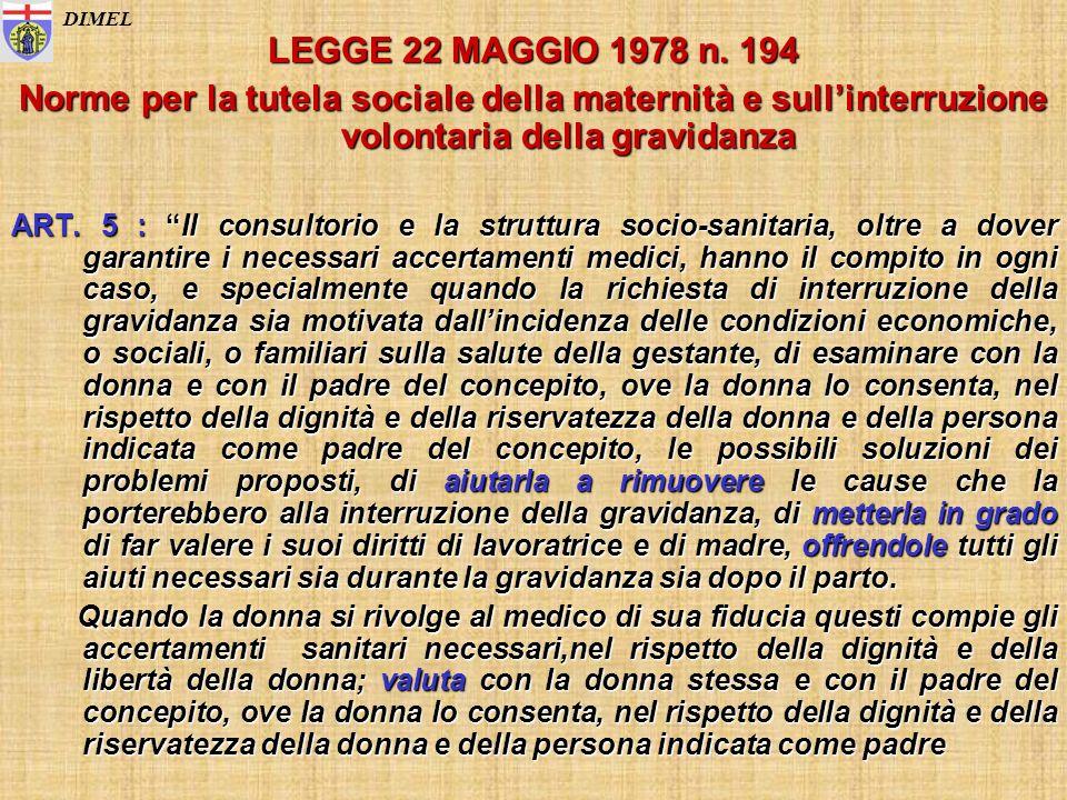 LEGGE 22 MAGGIO 1978 n. 194 Norme per la tutela sociale della maternità e sullinterruzione volontaria della gravidanza ART. 5 : Il consultorio e la st