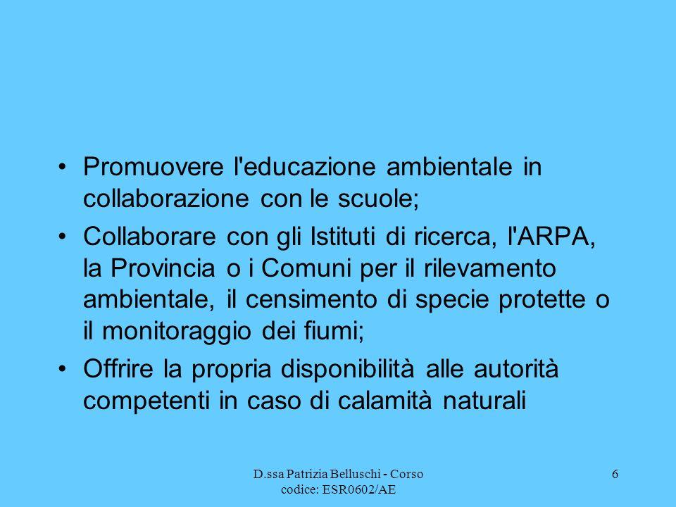 D.ssa Patrizia Belluschi - Corso codice: ESR0602/AE 6 Promuovere l'educazione ambientale in collaborazione con le scuole; Collaborare con gli Istituti