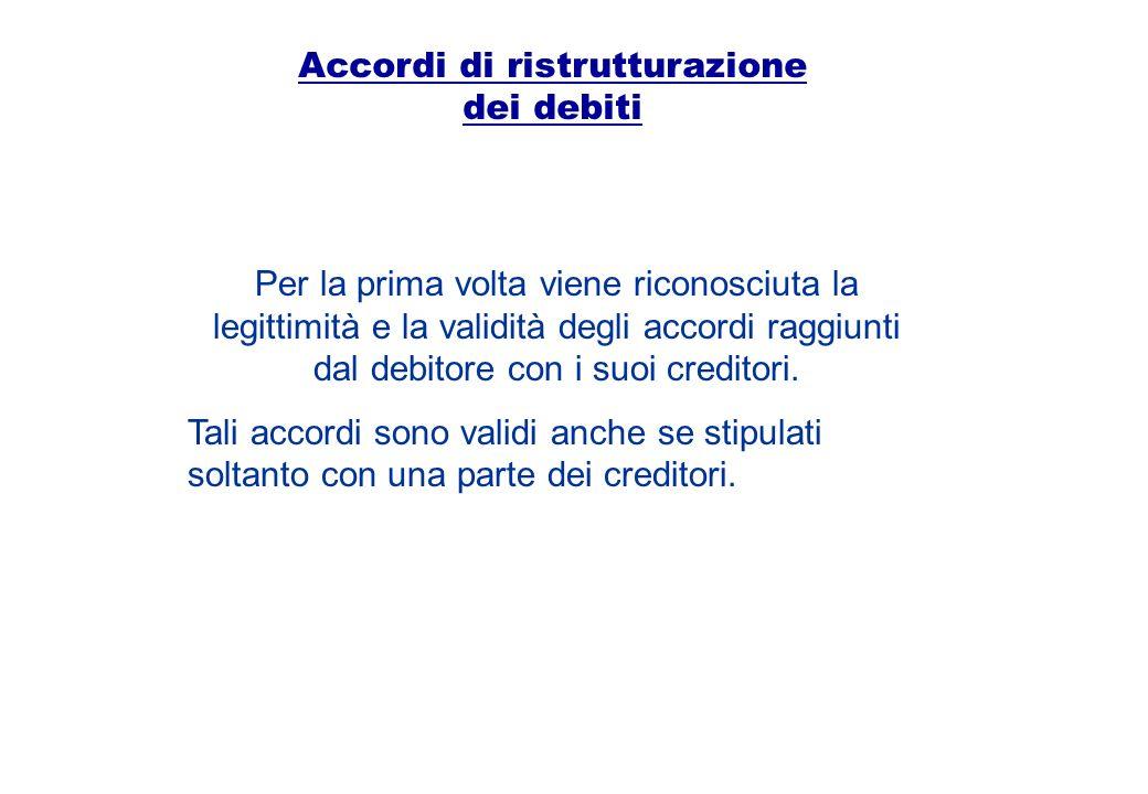 Accordi di ristrutturazione dei debiti Per la prima volta viene riconosciuta la legittimità e la validità degli accordi raggiunti dal debitore con i s