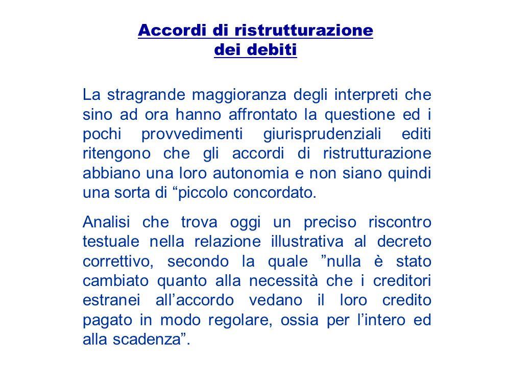 Accordi di ristrutturazione dei debiti La stragrande maggioranza degli interpreti che sino ad ora hanno affrontato la questione ed i pochi provvedimen