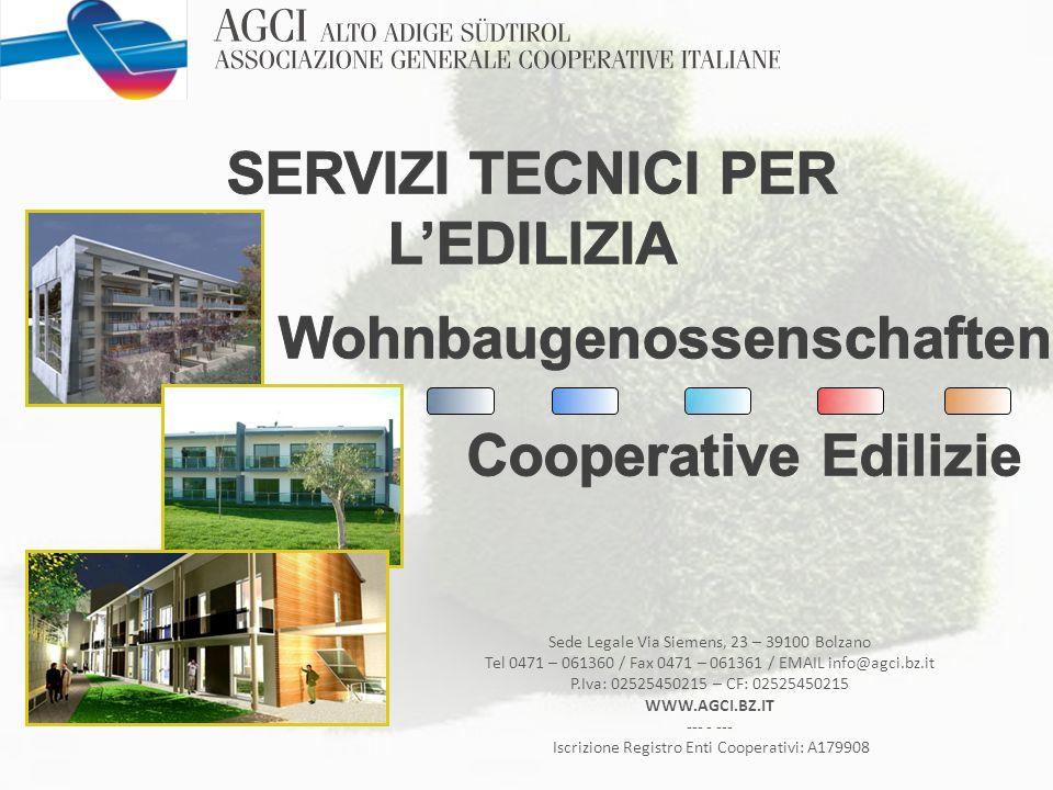 Sede Legale Via Siemens, 23 – 39100 Bolzano Tel 0471 – 061360 / Fax 0471 – 061361 / EMAIL info@agci.bz.it P.Iva: 02525450215 – CF: 02525450215 WWW.AGC