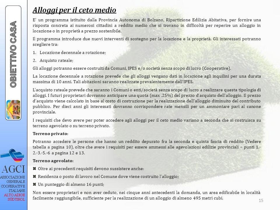 Alloggi per il ceto medio E un programma istituito dalla Provincia Autonoma di Bolzano, Ripartizione Edilizia Abitativa, per fornire una risposta conc