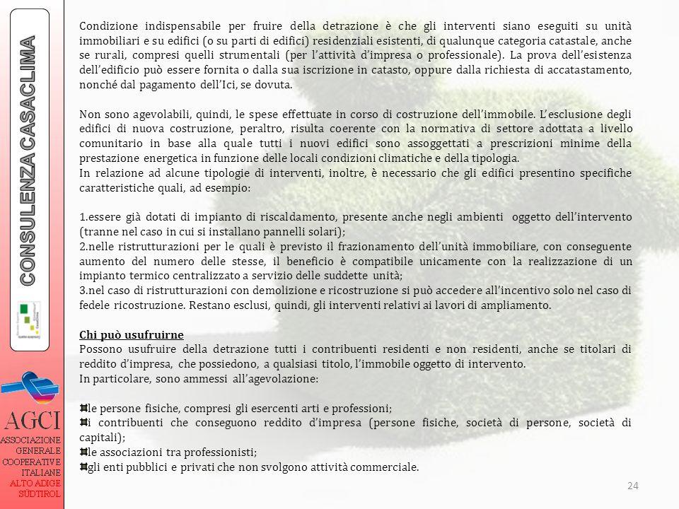 24 Condizione indispensabile per fruire della detrazione è che gli interventi siano eseguiti su unità immobiliari e su edifici (o su parti di edifici)
