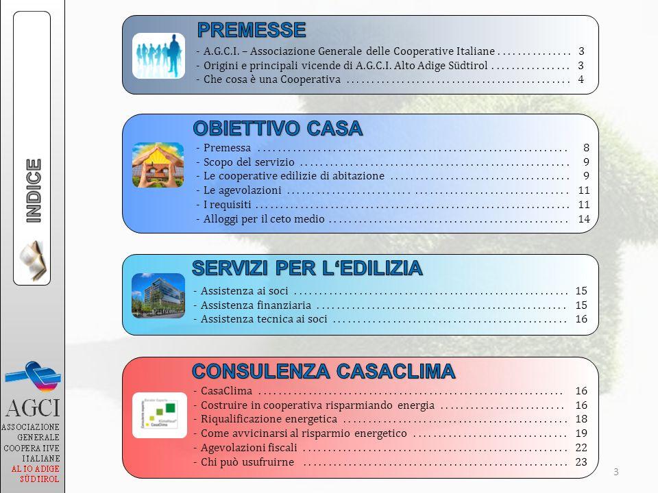 3 -A.G.C.I. – Associazione Generale delle Cooperative Italiane............... 3 -Origini e principali vicende di A.G.C.I. Alto Adige Südtirol.........